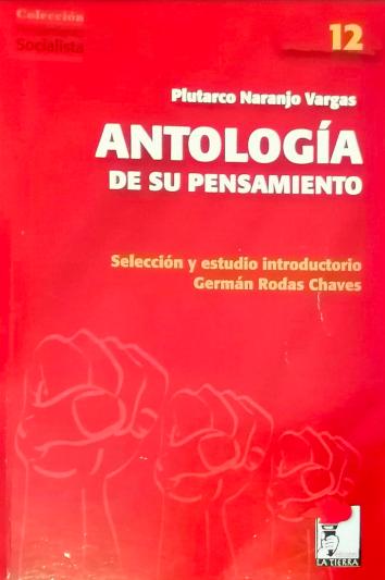 Estudio introductorio en el libro: «Plutarco Naranjo Vargas:  antología de su pensamiento».