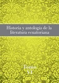 Artículo en el libro «Historia y antología de la literatura ecuatoriana. Tomo VI»