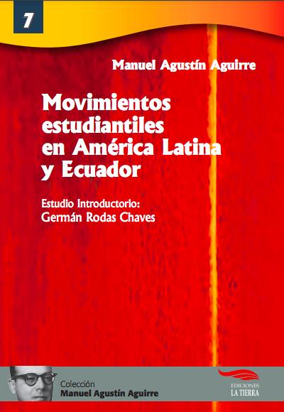 Estudio introductorio. Movimientos estudiantiles en Ecuador y América Latina.