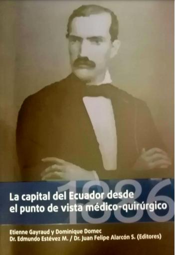 Introducción en el libro «La Capital del Ecuador desde el punto de vista Médico-Quirúrgico»